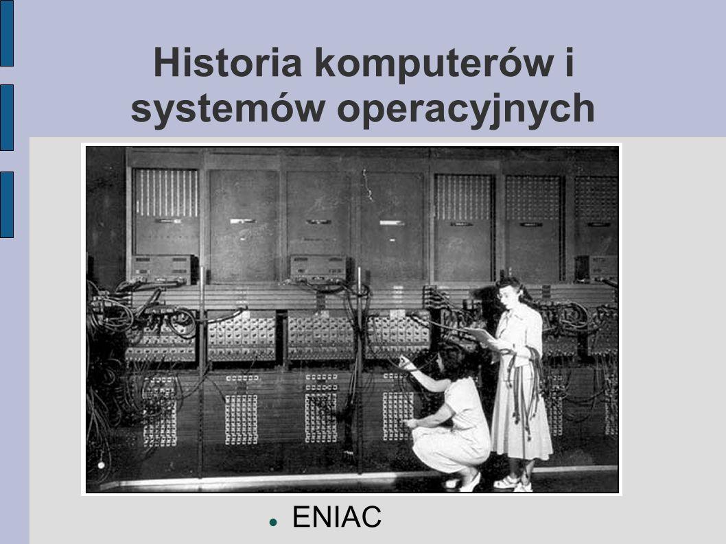 Historia komputerów i systemów operacyjnych Pierwszy system operacyjny – będący po trochu duszą każdego komputera, powstał już w 1954 roku i opracowała go firma IBM dla maszyny 704 (opartej na tranzystorach).