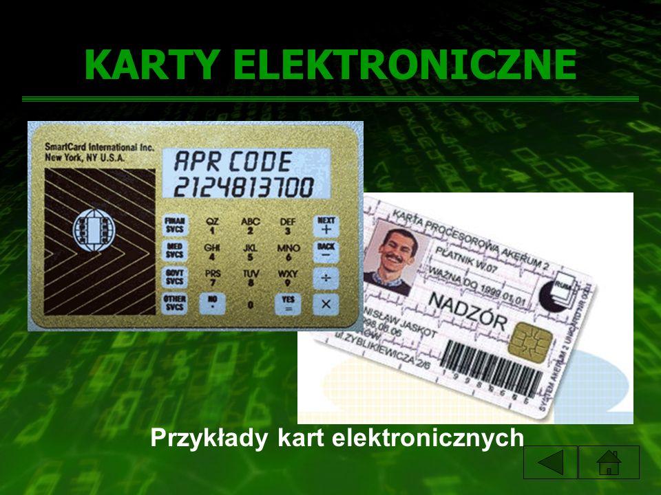 KARTY ELEKTRONICZNE Przykłady kart elektronicznych