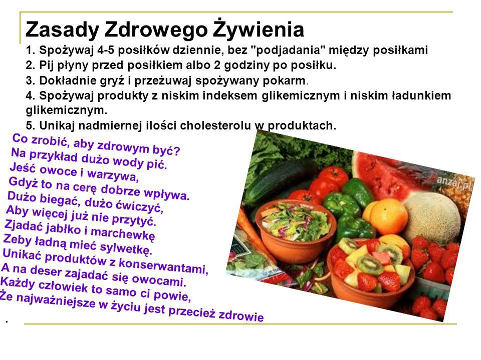 Zasady Zdrowego Żywienia 1. Spożywaj 4-5 posiłków dziennie, bez