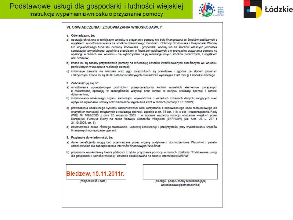 Podstawowe usługi dla gospodarki i ludności wiejskiej Instrukcja wypełniania wniosku o przyznanie pomocy Bledzew, 15.11.2011r.
