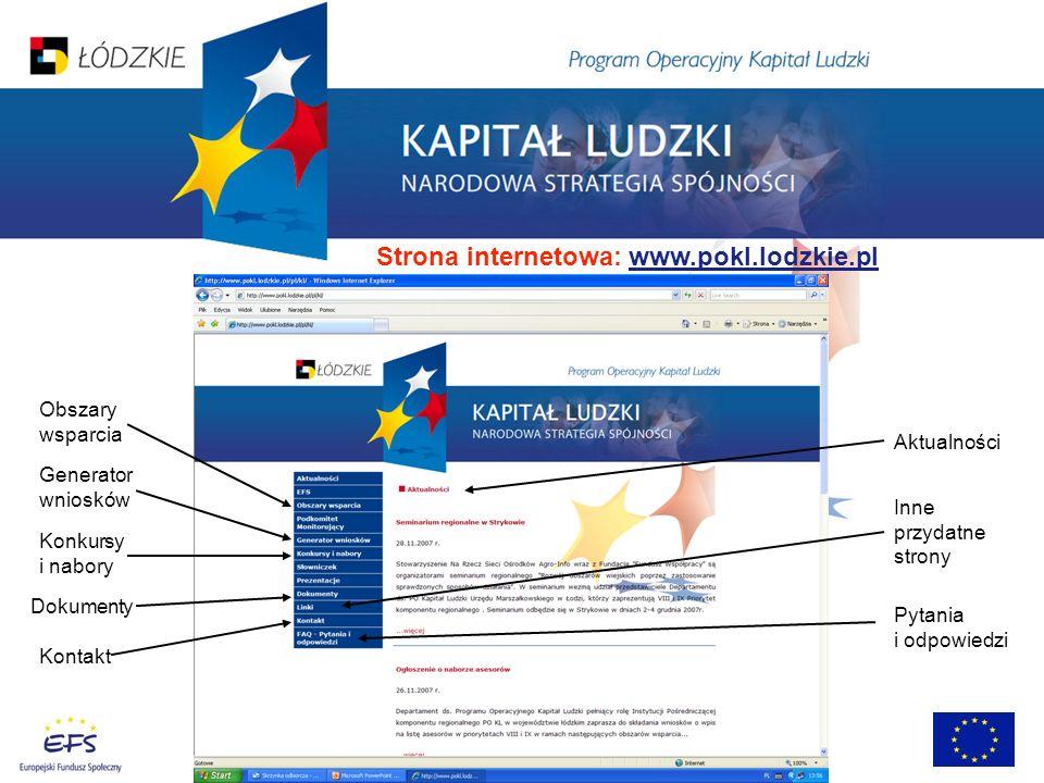 Strona internetowa: www.pokl.lodzkie.pl Obszary wsparcia Generator wniosków Konkursy i nabory Dokumenty Kontakt Aktualności Inne przydatne strony Pytania i odpowiedzi