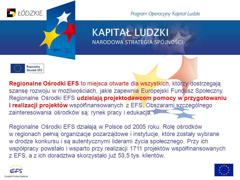 Regionalne Ośrodki EFS to miejsca otwarte dla wszystkich, którzy dostrzegają szansę rozwoju w możliwościach, jakie zapewnia Europejski Fundusz Społecz