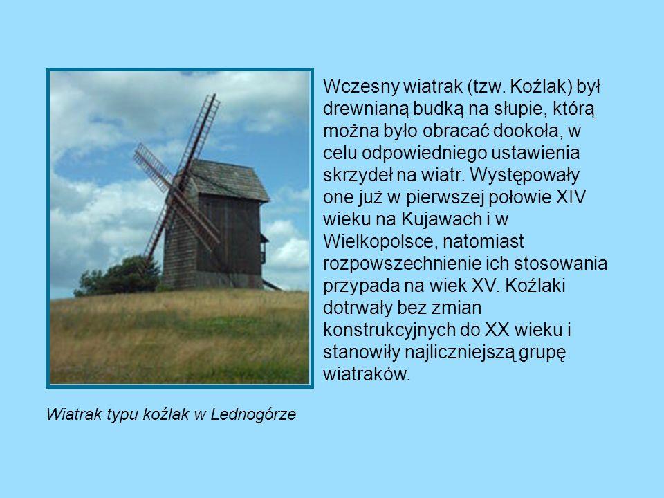 Wiatrak typu koźlak w Lednogórze Wczesny wiatrak (tzw. Koźlak) był drewnianą budką na słupie, którą można było obracać dookoła, w celu odpowiedniego u