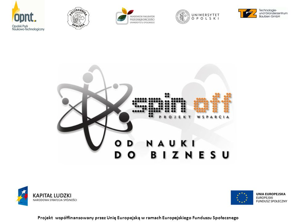 Projekt współfinansowany przez Unię Europejską w ramach Europejskiego Funduszu Społecznego Dziękuję za uwagę.