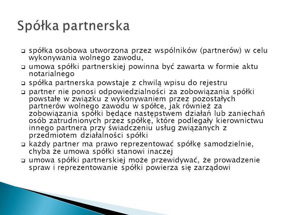 spółka osobowa utworzona przez wspólników (partnerów) w celu wykonywania wolnego zawodu, umowa spółki partnerskiej powinna być zawarta w formie aktu n