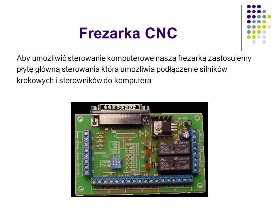 Frezarka CNC Aby umożliwić sterowanie komputerowe naszą frezarką zastosujemy płytę główną sterowania która umożliwia podłączenie silników krokowych i