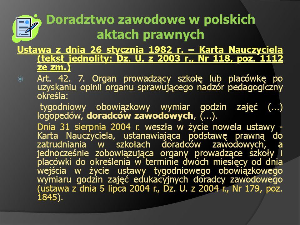 Doradztwo zawodowe w polskich aktach prawnych Ustawa z dnia 26 stycznia 1982 r. – Karta Nauczyciela (tekst jednolity: Dz. U. z 2003 r., Nr 118, poz. 1
