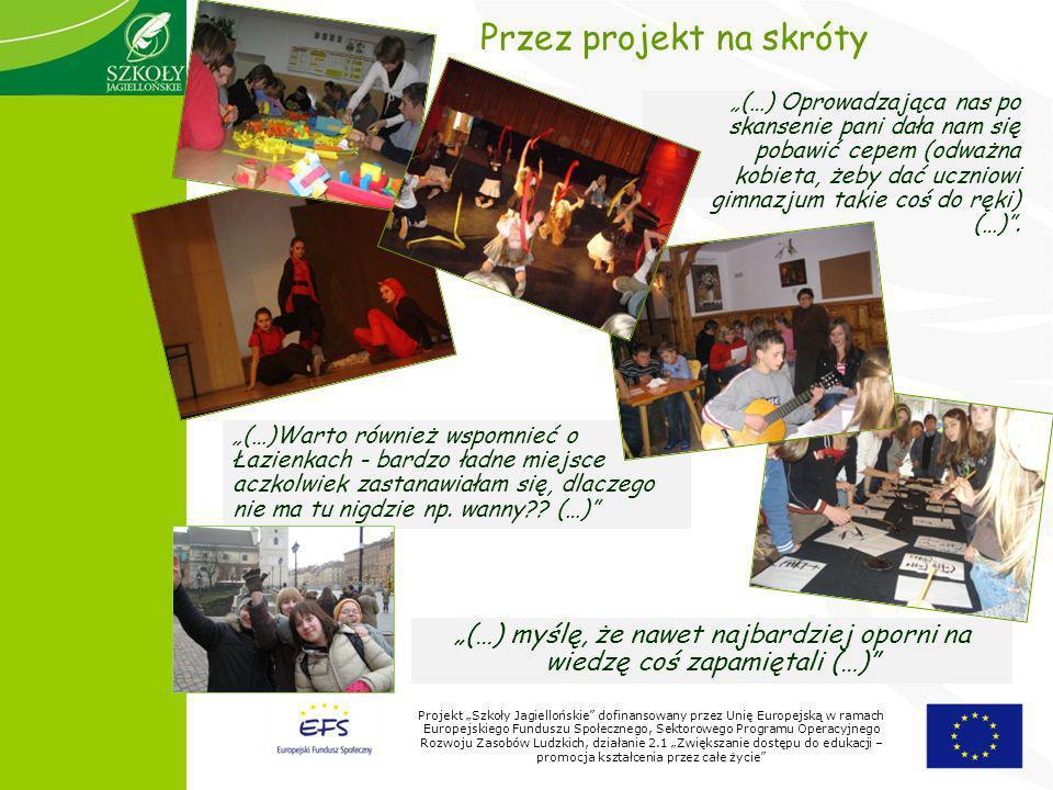 Projekt Szkoły Jagiellońskie dofinansowany przez Unię Europejską w ramach Europejskiego Funduszu Społecznego, Sektorowego Programu Operacyjnego Rozwoju Zasobów Ludzkich, działanie 2.1 Zwiększanie dostępu do edukacji – promocja kształcenia przez całe życie (…) myślę, że nawet najbardziej oporni na wiedzę coś zapamiętali (…) (…)Warto również wspomnieć o Łazienkach - bardzo ładne miejsce aczkolwiek zastanawiałam się, dlaczego nie ma tu nigdzie np.