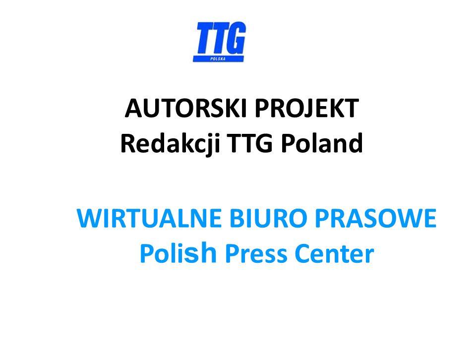 AUTORSKI PROJEKT Redakcji TTG Poland WIRTUALNE BIURO PRASOWE Poli sh Press Center