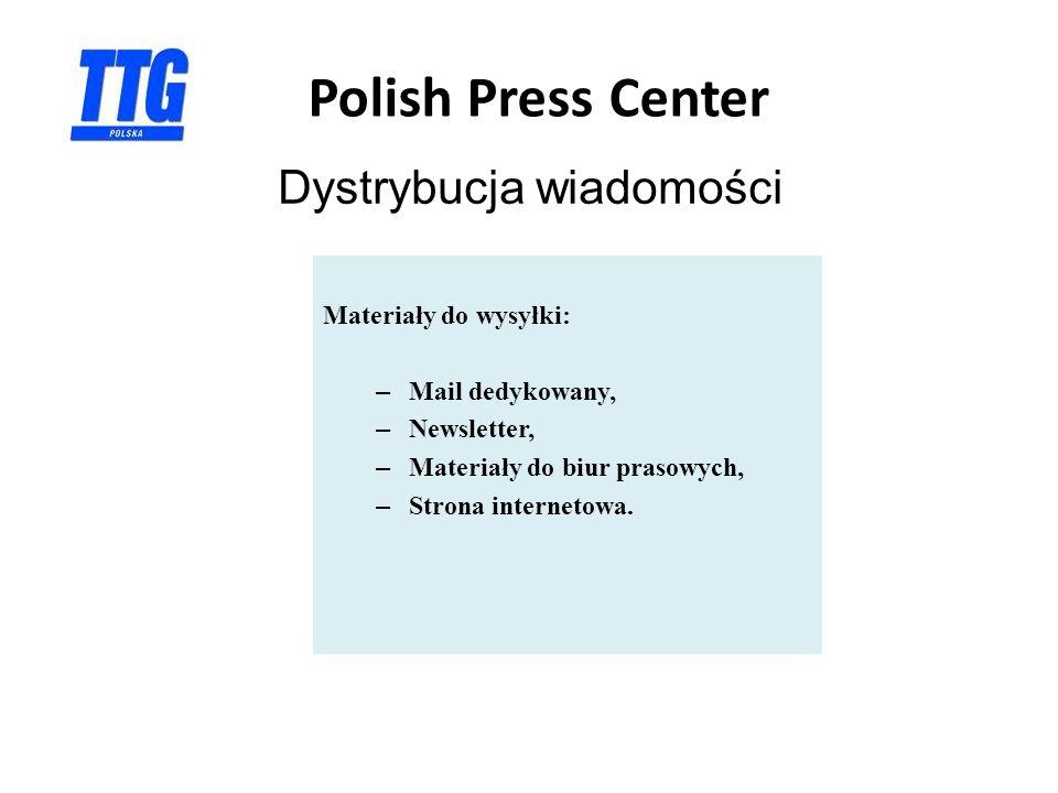 Dystrybucja wiadomości Polish Press Center Materiały do wysyłki: – Mail dedykowany, – Newsletter, – Materiały do biur prasowych, – Strona internetowa.