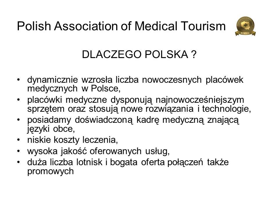 Polish Association of Medical Tourism DLACZEGO POLSKA ? dynamicznie wzrosła liczba nowoczesnych placówek medycznych w Polsce, placówki medyczne dyspon