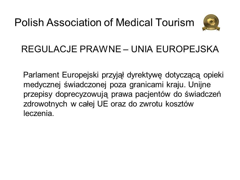 Polish Association of Medical Tourism REGULACJE PRAWNE – UNIA EUROPEJSKA Parlament Europejski przyjął dyrektywę dotyczącą opieki medycznej świadczonej