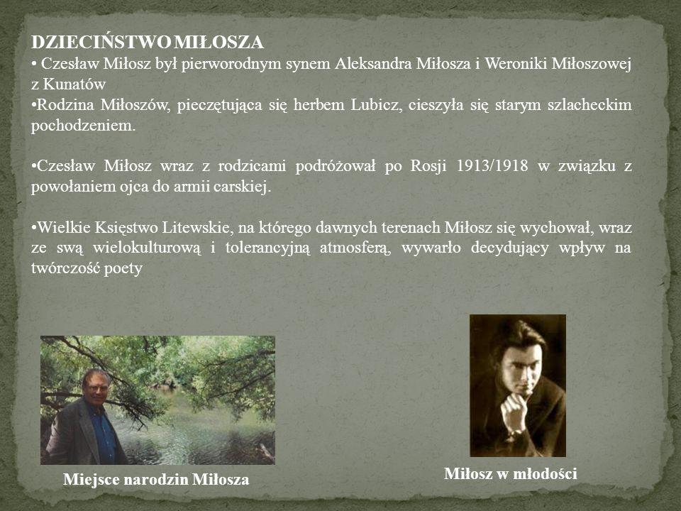 DZIECIŃSTWO MIŁOSZA Czesław Miłosz był pierworodnym synem Aleksandra Miłosza i Weroniki Miłoszowej z Kunatów Rodzina Miłoszów, pieczętująca się herbem