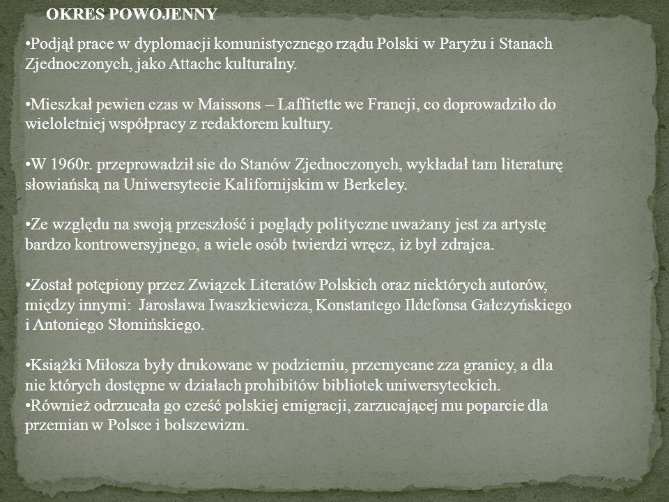 OKRES POWOJENNY Podjął prace w dyplomacji komunistycznego rządu Polski w Paryżu i Stanach Zjednoczonych, jako Attache kulturalny. Mieszkał pewien czas