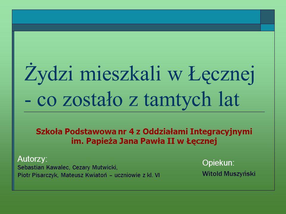 Żydzi w Łęcznej do 1939 r.Pierwsi Żydzi pojawili się w Łęcznej w 1501 r.