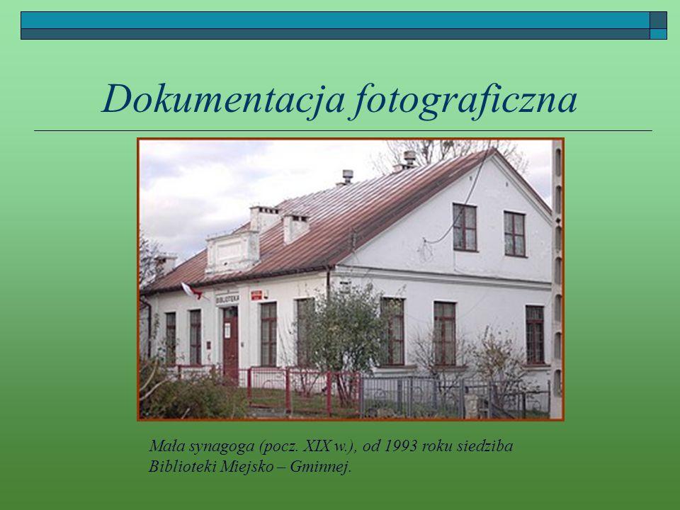 Dokumentacja fotograficzna Mała synagoga (pocz. XIX w.), od 1993 roku siedziba Biblioteki Miejsko – Gminnej.