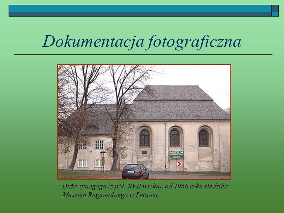 Dokumentacja fotograficzna Duża synagoga (z pół. XVII wieku), od 1966 roku siedziba Muzeum Regionalnego w Łęcznej.