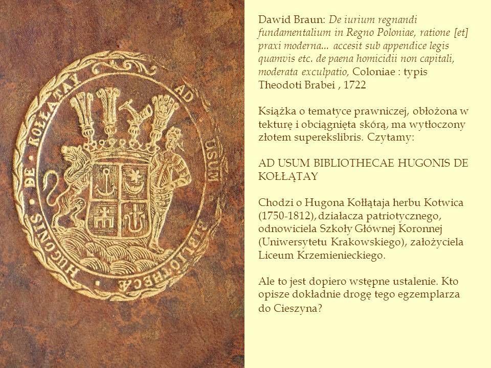 Dawid Braun: De iurium regnandi fundamentalium in Regno Poloniae, ratione [et] praxi moderna... accesit sub appendice legis quamvis etc. de paena homi