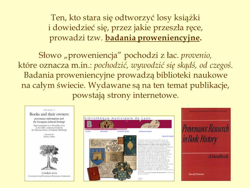 Informacji o poprzednich właścicielach (nazywa się ich też posesorami) dostarcza przede wszystkim sama książka.