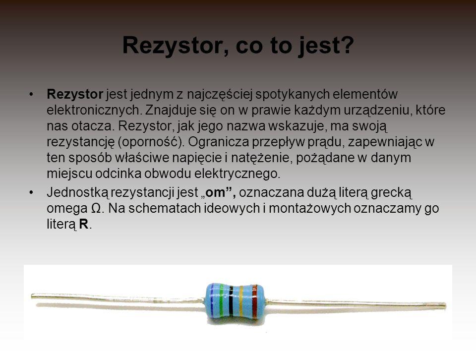 Rezystor, co to jest? Rezystor jest jednym z najczęściej spotykanych elementów elektronicznych. Znajduje się on w prawie każdym urządzeniu, które nas