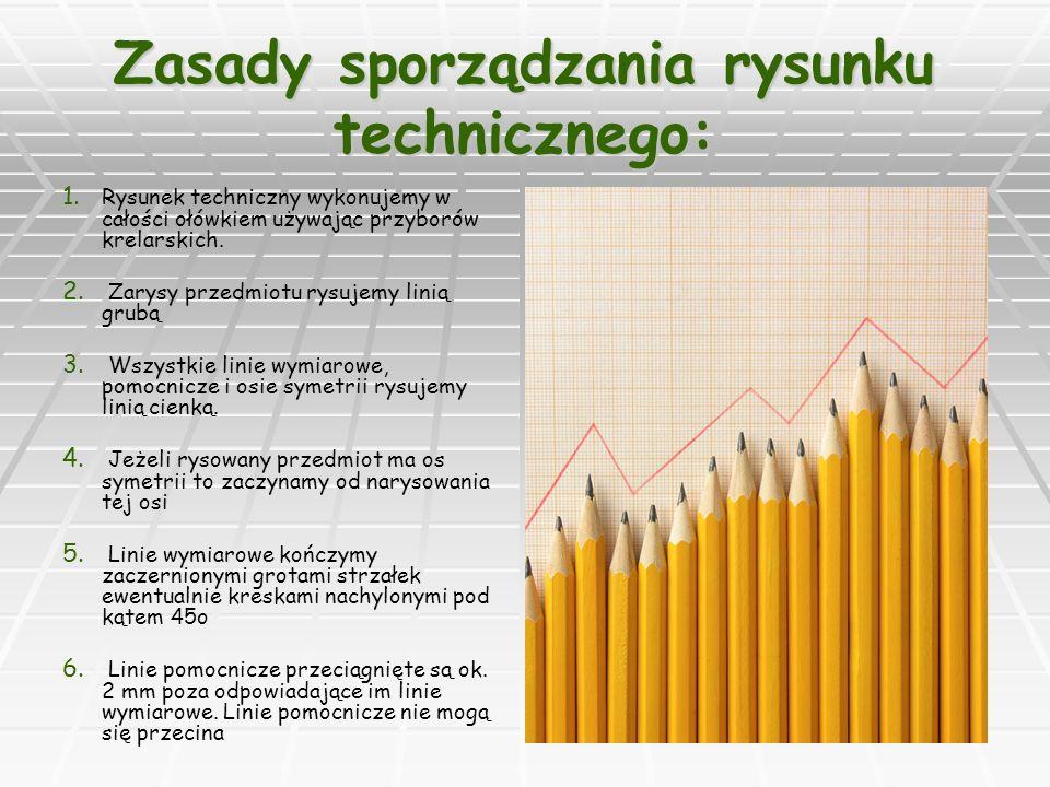 Zasady sporządzania rysunku technicznego: 6.6. Linie pomocnicze przeciągnięte s ok.