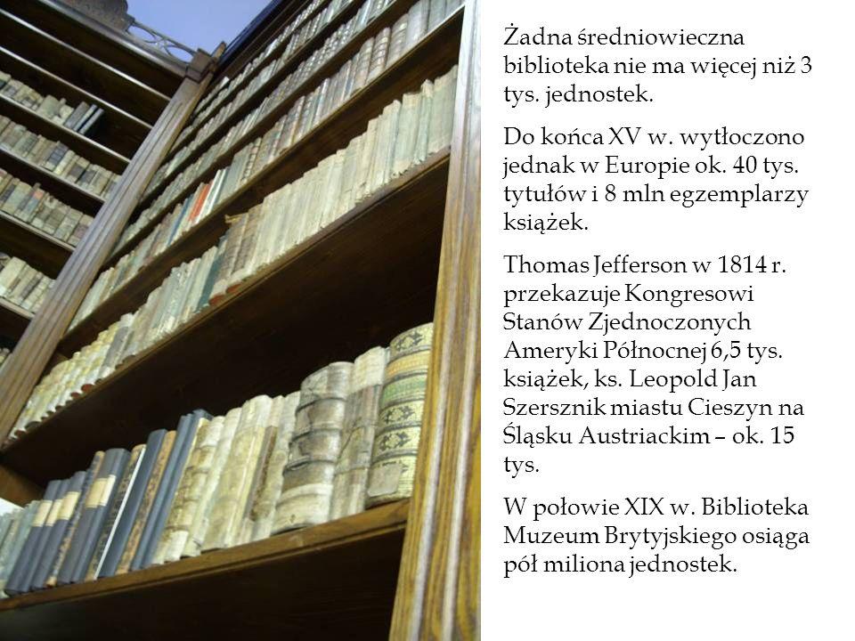 Żadna średniowieczna biblioteka nie ma więcej niż 3 tys. jednostek. Do końca XV w. wytłoczono jednak w Europie ok. 40 tys. tytułów i 8 mln egzemplarzy
