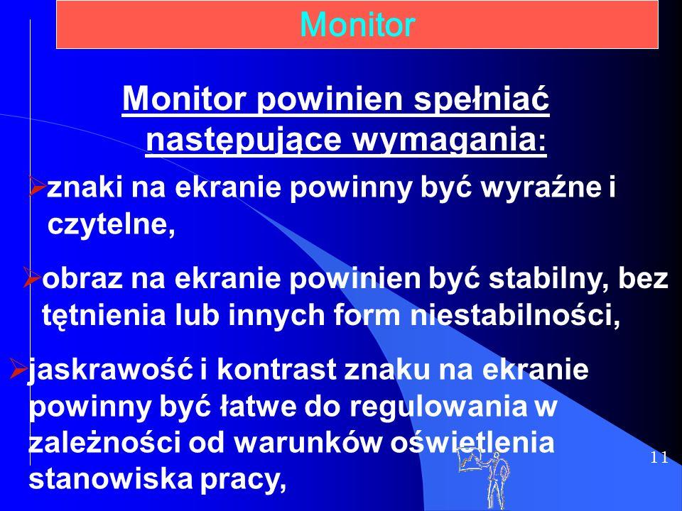 11 Monitor znaki na ekranie powinny być wyraźne i czytelne, obraz na ekranie powinien być stabilny, bez tętnienia lub innych form niestabilności, Moni