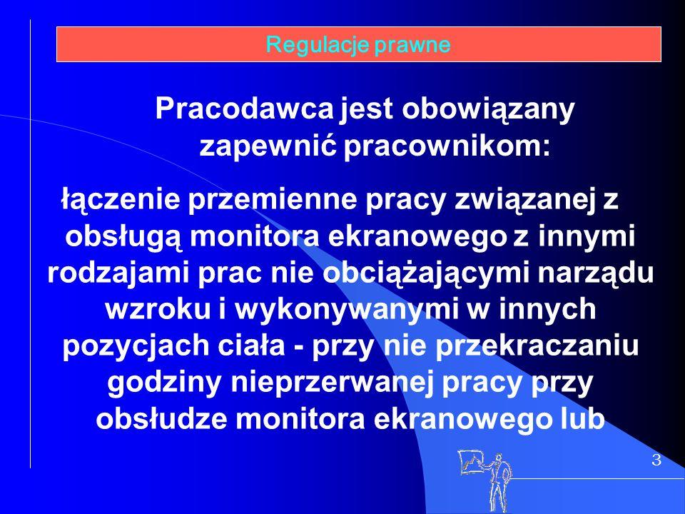 3 Regulacje prawne łączenie przemienne pracy związanej z obsługą monitora ekranowego z innymi rodzajami prac nie obciążającymi narządu wzroku i wykony