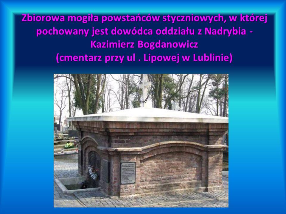 Zbiorowa mogiła powstańców styczniowych, w której pochowany jest dowódca oddziału z Nadrybia - Kazimierz Bogdanowicz (cmentarz przy ul. Lipowej w Lubl