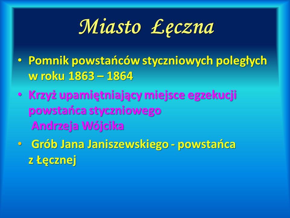 Miasto Łęczna Pomnik powstańców styczniowych poległych w roku 1863 – 1864 Pomnik powstańców styczniowych poległych w roku 1863 – 1864 Krzyż upamiętnia