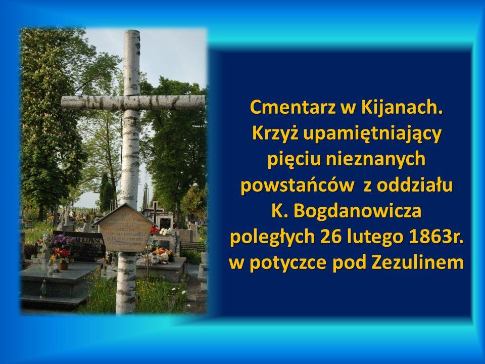 Cmentarz w Kijanach. Krzyż upamiętniający pięciu nieznanych powstańców z oddziału K. Bogdanowicza poległych 26 lutego 1863r. w potyczce pod Zezulinem