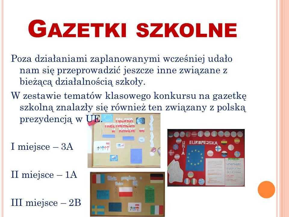 G AZETKI SZKOLNE Poza działaniami zaplanowanymi wcześniej udało nam się przeprowadzić jeszcze inne związane z bieżącą działalnością szkoły.