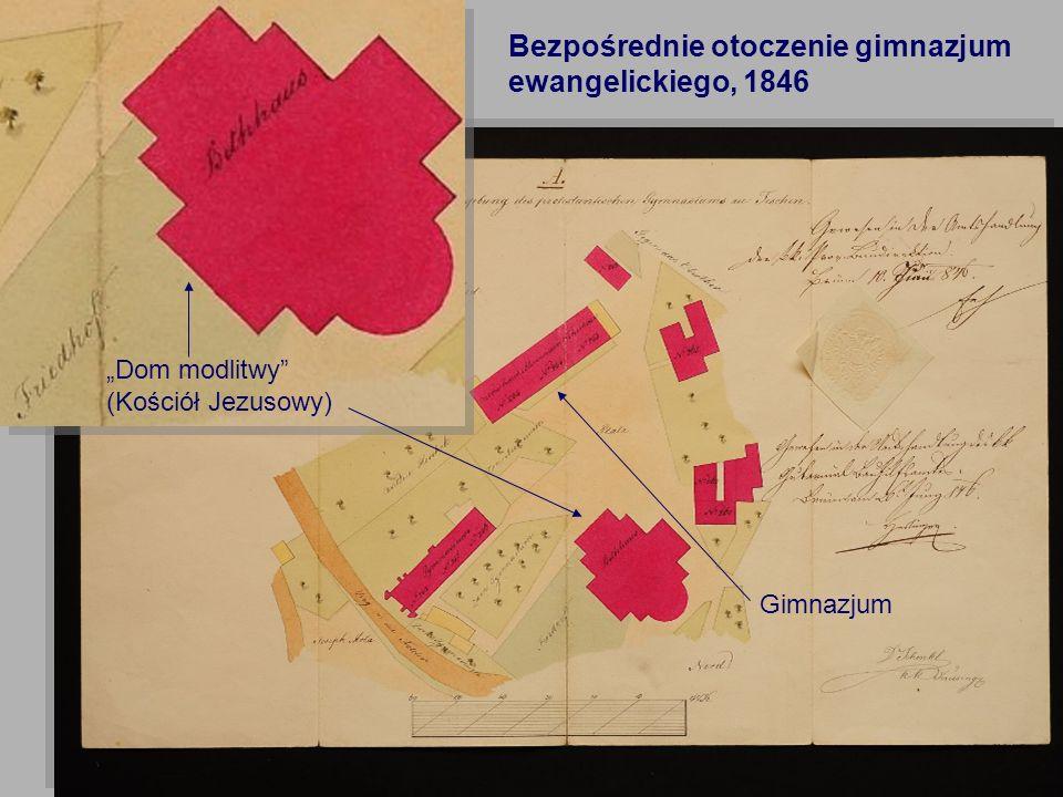 23 Bezpośrednie otoczenie gimnazjum ewangelickiego, 1846 Dom modlitwy (Kościół Jezusowy) Gimnazjum
