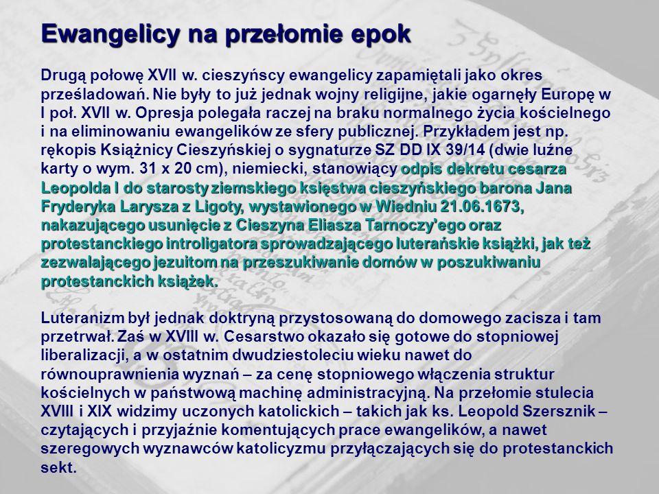3 Ewangelicy na przełomie epok odpis dekretu cesarza Leopolda I do starosty ziemskiego księstwa cieszyńskiego barona Jana Fryderyka Larysza z Ligoty,