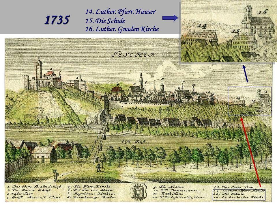 5 1735 14. Luther. Pfarr. Hauser 15. Die Schule 16. Luther. Gnaden Kirche