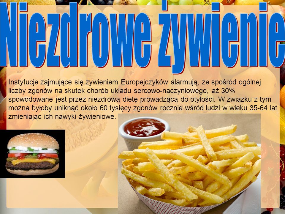 Instytucje zajmujące się żywieniem Europejczyków alarmują, że spośród ogólnej liczby zgonów na skutek chorób układu sercowo-naczyniowego, aż 30% spowo