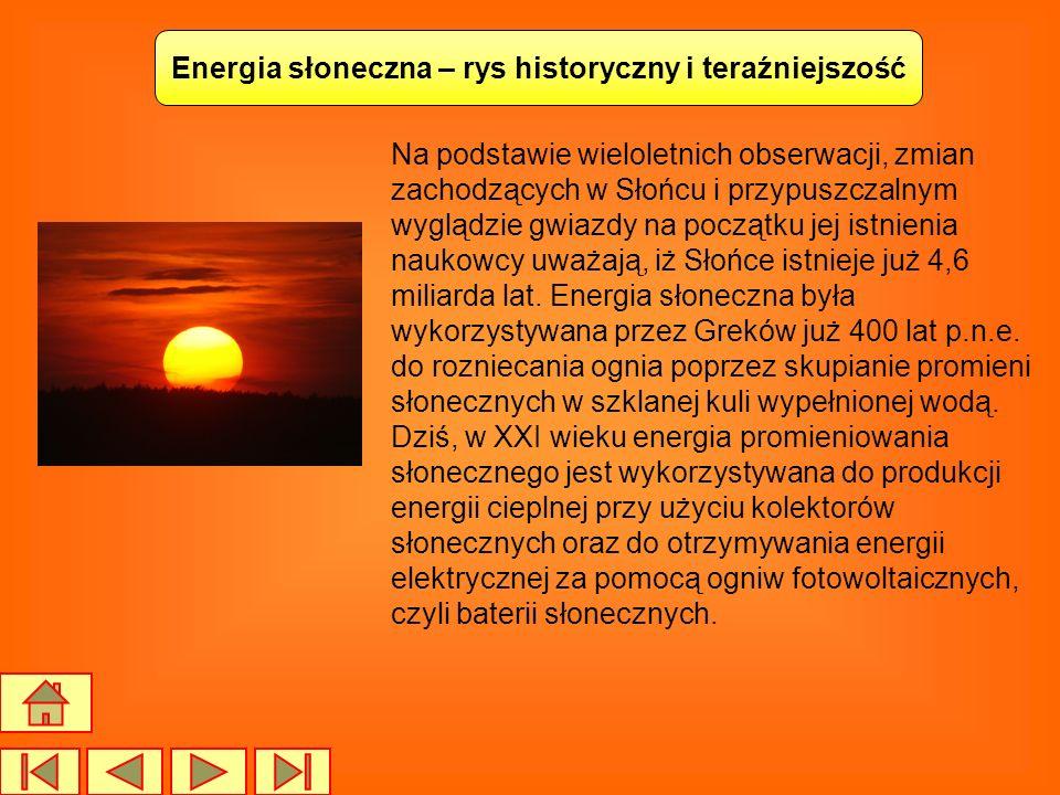 Energia słoneczna – rys historyczny i teraźniejszość Na podstawie wieloletnich obserwacji, zmian zachodzących w Słońcu i przypuszczalnym wyglądzie gwi