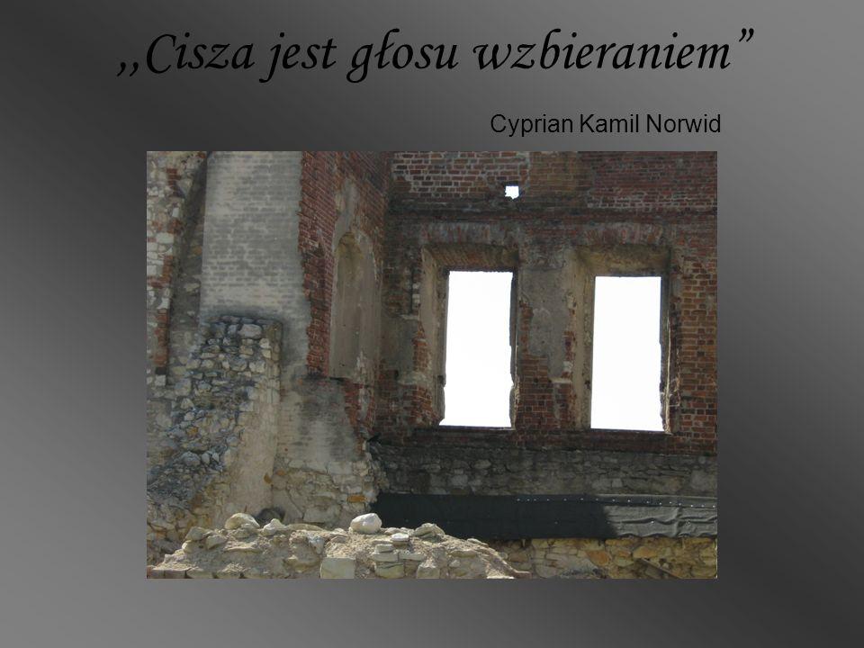 ,,Cisza jest głosu wzbieraniem Cyprian Kamil Norwid