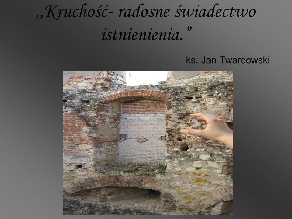 ,,Kruchość- radosne świadectwo istnienienia. ks. Jan Twardowski