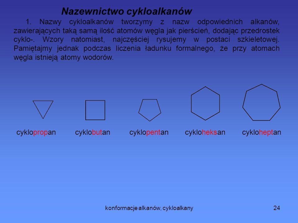 konformacje alkanów, cykloalkany24 Nazewnictwo cykloalkanów 1.