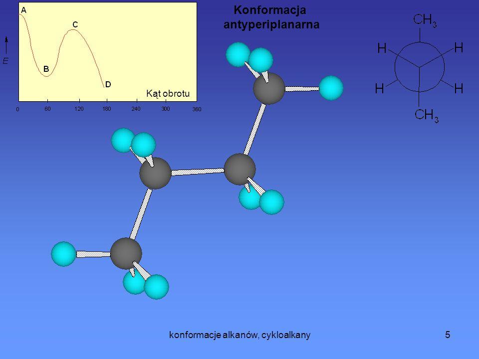 konformacje alkanów, cykloalkany5 Kąt obrotu Konformacja antyperiplanarna