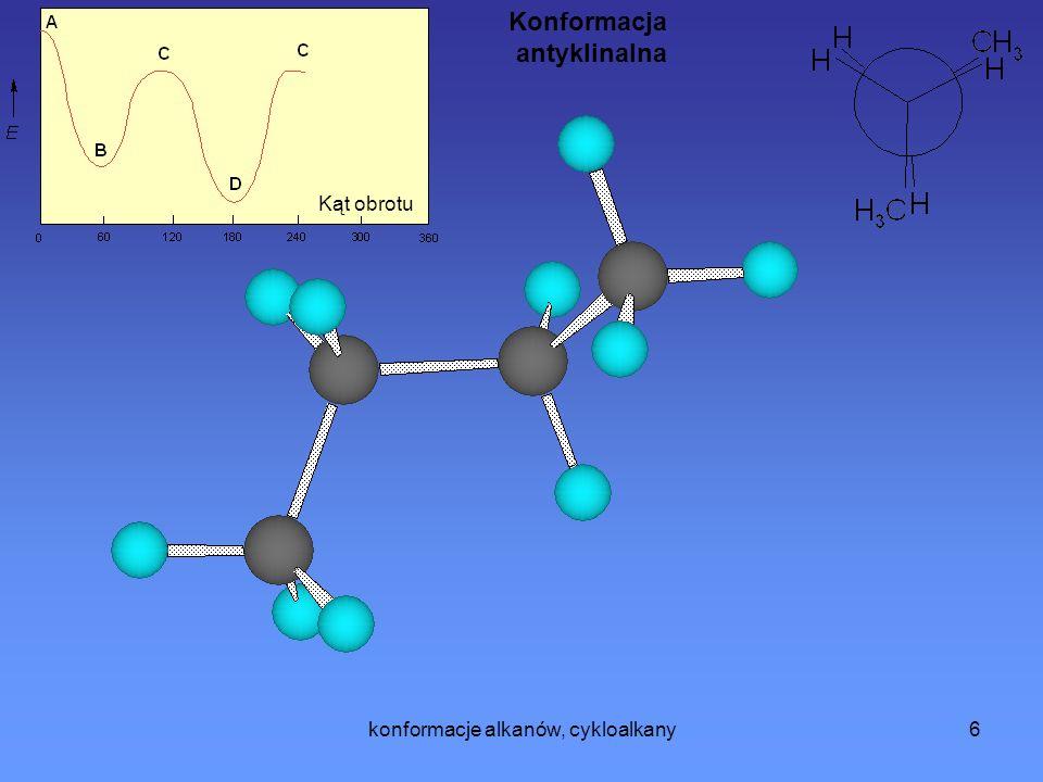 konformacje alkanów, cykloalkany6 Kąt obrotu Konformacja antyklinalna