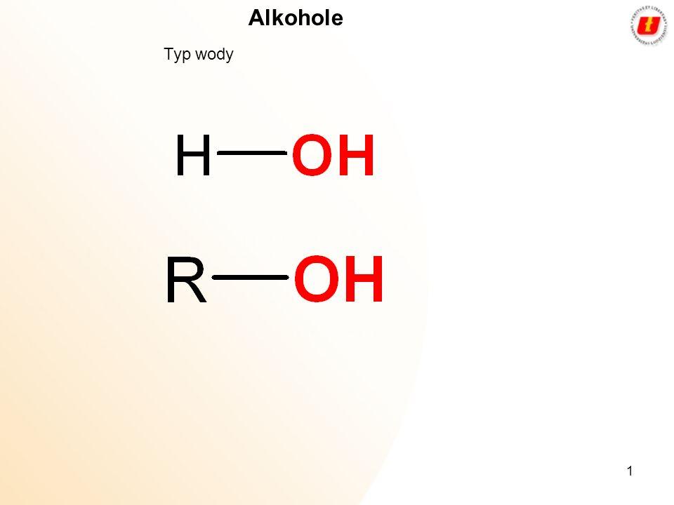 1 Alkohole Typ wody