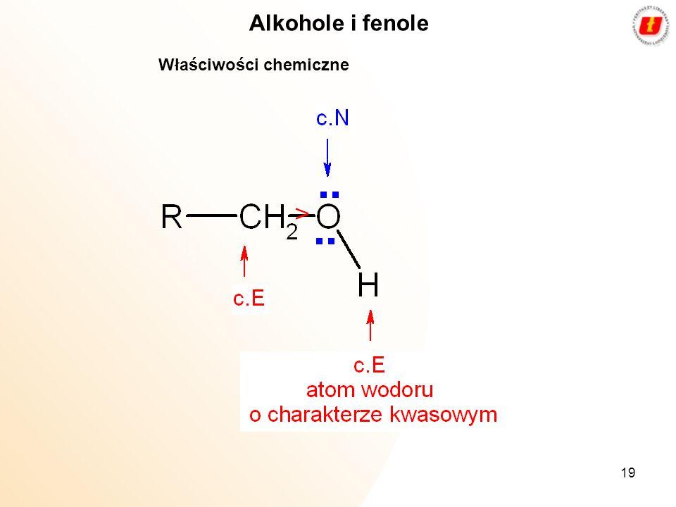 19 Alkohole i fenole Właściwości chemiczne