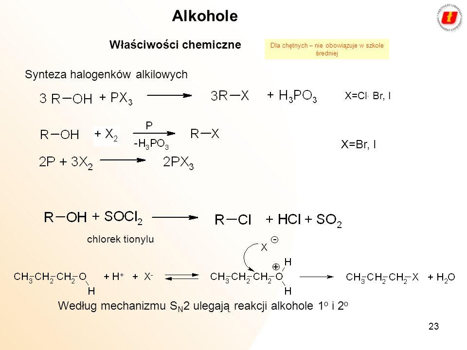 23 Alkohole Właściwości chemiczne Synteza halogenków alkilowych chlorek tionylu Według mechanizmu S N 2 ulegają reakcji alkohole 1 o i 2 o X=Cl, Br, I