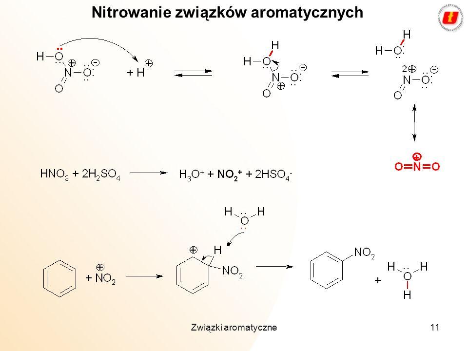 Związki aromatyczne11 Nitrowanie związków aromatycznych
