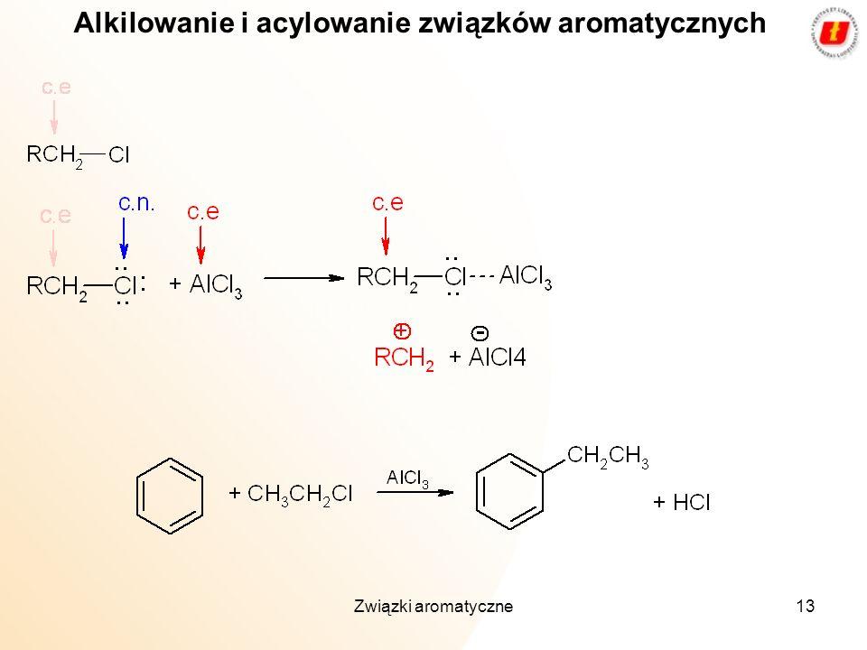 Związki aromatyczne13 Alkilowanie i acylowanie związków aromatycznych