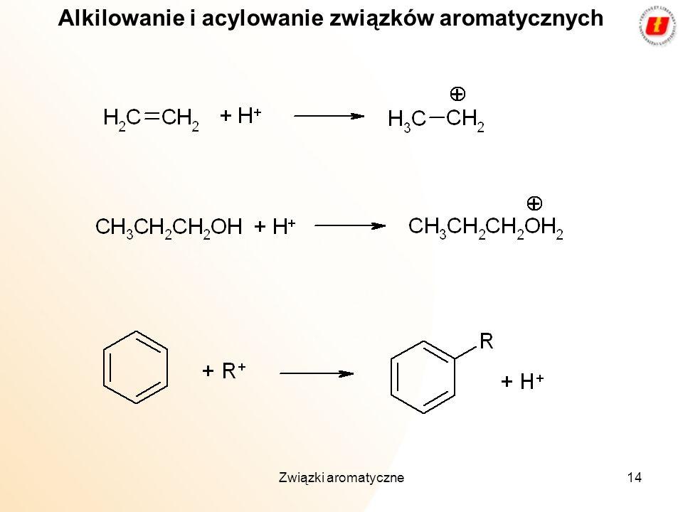 Związki aromatyczne14 Alkilowanie i acylowanie związków aromatycznych