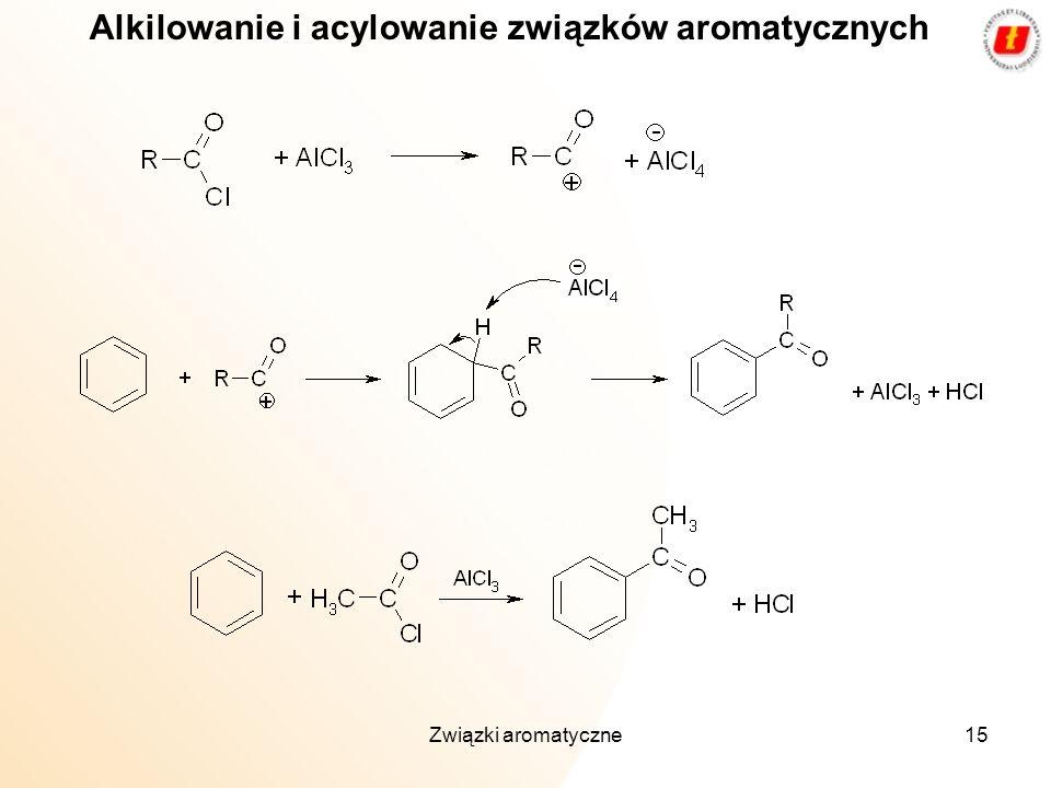 Związki aromatyczne15 Alkilowanie i acylowanie związków aromatycznych