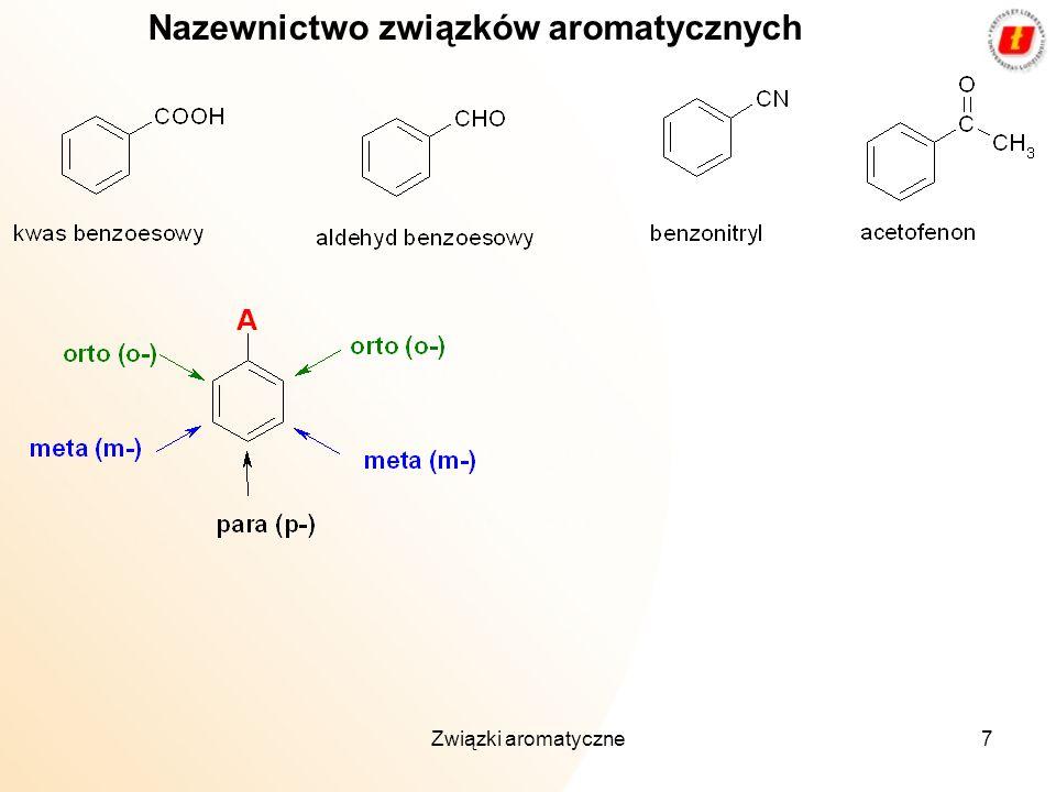 Związki aromatyczne7 Nazewnictwo związków aromatycznych